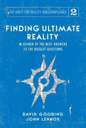 Finding Ultimate Reality av David W Gooding og John C Lennox (Heftet)
