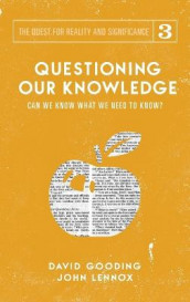 Questioning Our Knowledge av David W Gooding og John C Lennox (Innbundet)