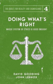 Doing What's Right av David W Gooding og John C Lennox (Innbundet)