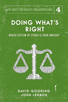 Doing What's Right av David W Gooding og John C Lennox (Heftet)
