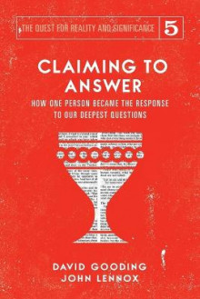 Claiming to Answer av David W Gooding og John C Lennox (Heftet)