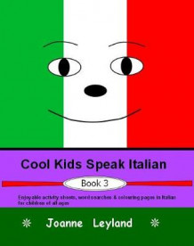 Cool Kids Speak Italian - Book 3 av Joanne Leyland (Heftet)