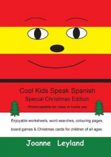 Cool Kids Speak Spanish - Special Christmas Edition av Joanne Leyland (Heftet)