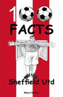 Sheffield United - 100 Facts av Steve Horton (Heftet)