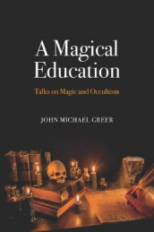 A Magical Education av John Michael Greer (Heftet)