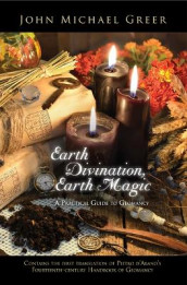 Earth Divination, Earth Magic av John Michael Greer (Heftet)