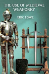 Omslag - The Use of Medieval Weaponry