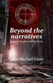 Beyond the Narratives av John Michael Greer (Heftet)