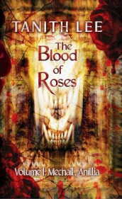 The Blood of Roses Volume 1 av Tanith Lee (Heftet)