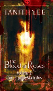 The Blood of Roses Volume 2 av Tanith Lee (Heftet)