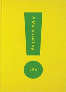 A More Exciting Life av The School of Life (Innbundet)