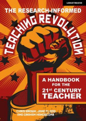 The Research-informed Teaching Revolution av Chris Brown, Jane Flood og Graham Handscomb (Heftet)