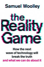 The Reality Game av Samuel Woolley (Innbundet)