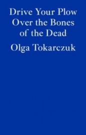 Drive your plow over the bones of the dead av Olga Tokarczuk (Heftet)