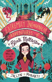 The Extremely Inconvenient Adventures of Bronte Mettlestone av Jaclyn Moriarty (Heftet)