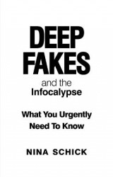 Omslag - Deep Fakes and the Infocalypse