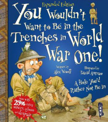 You Wouldn't Want To Be In The Trenches In World War I! av Alex Woolf (Heftet)