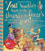 Omslag - You Wouldn't Want To Be In Alexander The Great's Army!