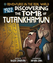 Adventures in the Real World: Discovering The Tomb of Tutankhamun av Roger Canavan (Heftet)