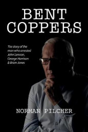 Bent Coppers av Norman Pilcher (Heftet)