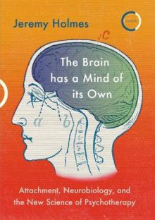 The Brain has a Mind of its Own av Jeremy Holmes (Heftet)