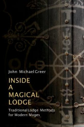 Inside a Magical Lodge av John Michael Greer (Heftet)