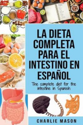 La Dieta Completa Para El Intestino En Espanol/ The Complete Diet For The Intestine In Spanish av Charlie Mason (Heftet)