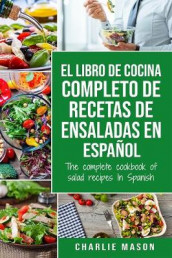 El libro de cocina completo de recetas de ensaladas En espanol/ The complete cookbook of salad recipes In Spanish (Spanish Edition) av Charlie Mason (Heftet)