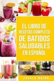 El Libro De Recetas Completo De Batidos Saludables En espanol/ The Complete Recipe Book of Healthy Smoothies in Spanish av Charlie Mason (Heftet)