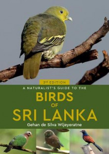 A Naturalist's Guide to the Birds of Sri Lanka (3rd edition) av Gehan de Silva Wijeyeratne (Heftet)