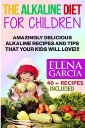 The Alkaline Diet for Children av Elena Garcia (Heftet)