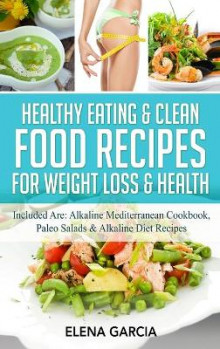 Healthy Eating & Clean Food Recipes for Weight Loss & Health av Elena Garcia (Innbundet)