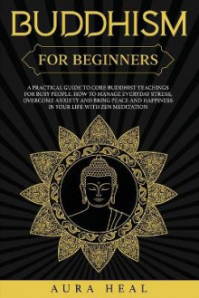 Buddhism for Beginners av Aura Heal (Heftet)