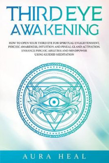 Third Eye Awakening av Aura Heal (Heftet)