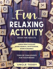 The Fun and Relaxing Activity Book For Adults av Uncle Teddy (Heftet)