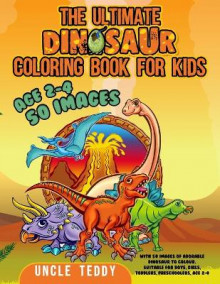 The Ultimate Dinosaur Coloring Book For Kids av Uncle Teddy (Heftet)