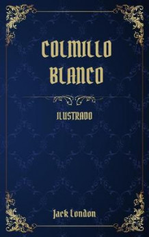 Colmillo Blanco av Jack London (Innbundet)