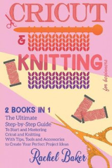Cricut And Knitting For Beginners av Rachel Baker (Heftet)