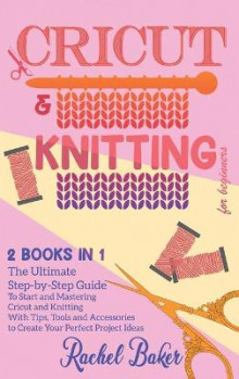 Cricut And Knitting For Beginners av Rachel Baker (Innbundet)