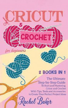 Cricut and Crochet For Beginners av Rachel Baker (Innbundet)
