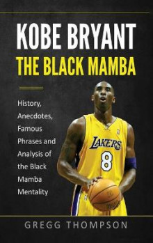 Kobe Bryant - The Black Mamba av Gregg Thompson (Innbundet)