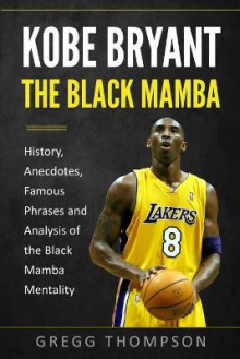 Kobe Bryant - The Black Mamba av Gregg Thompson (Heftet)