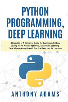 Python Programming, Deep Learning av Anthony Adams (Heftet)