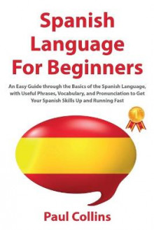 Spanish Language for Beginners av Paul Collins (Heftet)