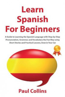 Learn Spanish for Beginners av Paul Collins (Heftet)