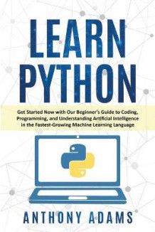 Learn Python av Anthony Adams (Heftet)