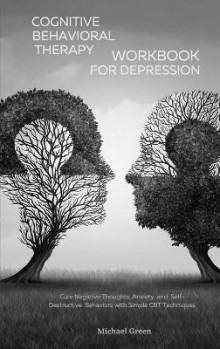 Cognitive Behavioral Therapy Workbook for Depression av Michael Green (Innbundet)