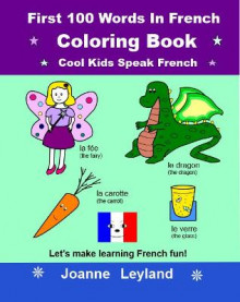 First 100 Words In French Coloring Book Cool Kids Speak French av Joanne Leyland (Heftet)