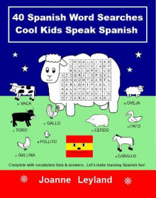 40 Spanish Word Searches Cool Kids Speak Spanish av Joanne Leyland (Heftet)