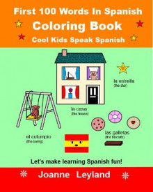 First 100 Words In Spanish Coloring Book Cool Kids Speak Spanish av Joanne Leyland (Heftet)
